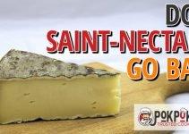 Does Saint-Nectaire Go Bad?