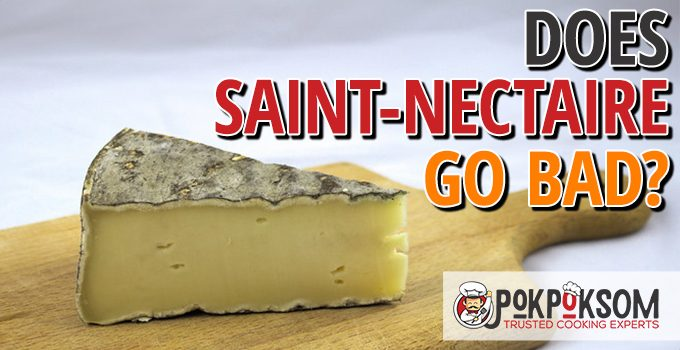 Does Saint Nectaire Go Bad
