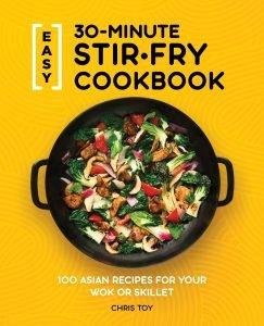 Easy 30 Minute Stir Fry Cookbook