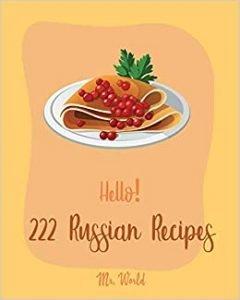 Hello 222 Russian Recipes By Mr. World