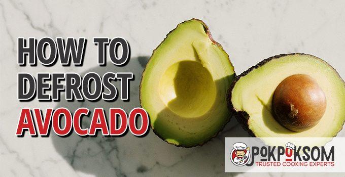 How To Defrost Avocado