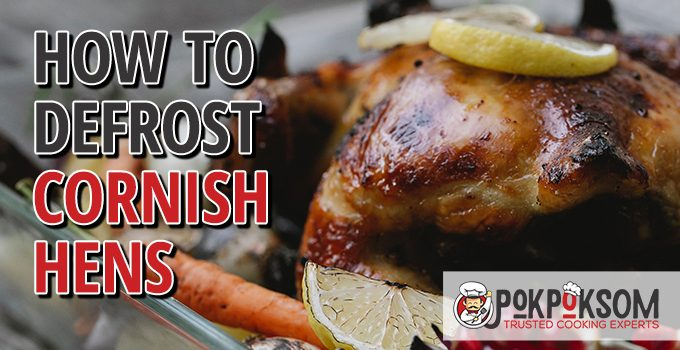 How To Defrost Cornish Hens