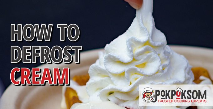 How To Defrost Cream