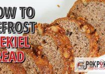 How to Defrost Ezekiel Bread?