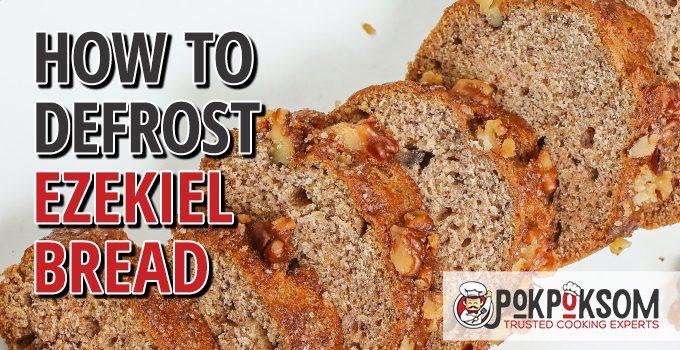How To Defrost Ezekiel Bread