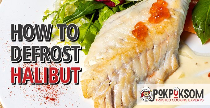 How To Defrost Halibut