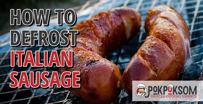 How To Defrost Italian Sausage