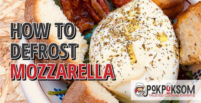 How To Defrost Mozzarella