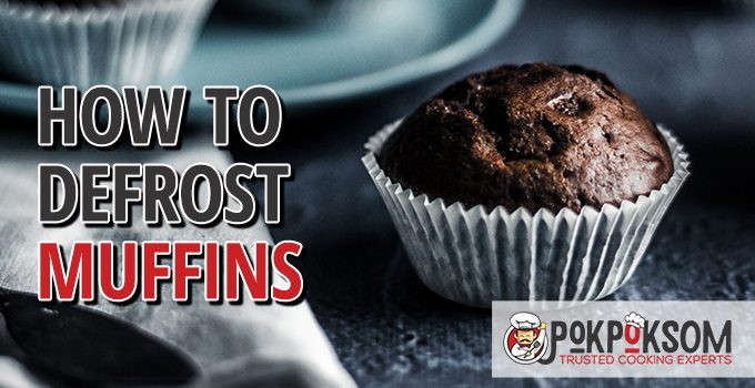 How To Defrost Muffins