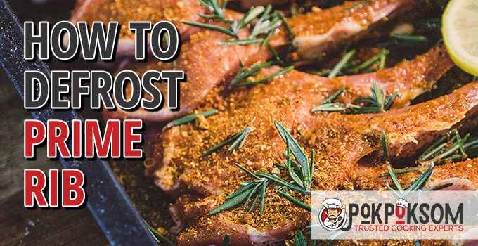 How To Defrost Prime Rib