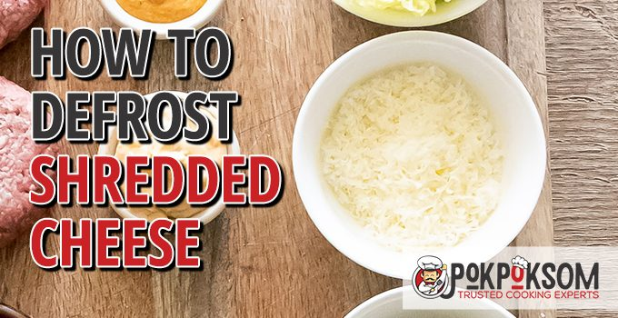 How To Defrost Shredded Cheese