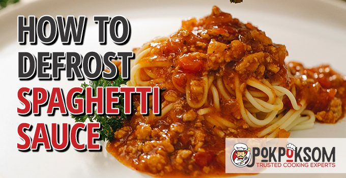 How To Defrost Spaghetti Sauce
