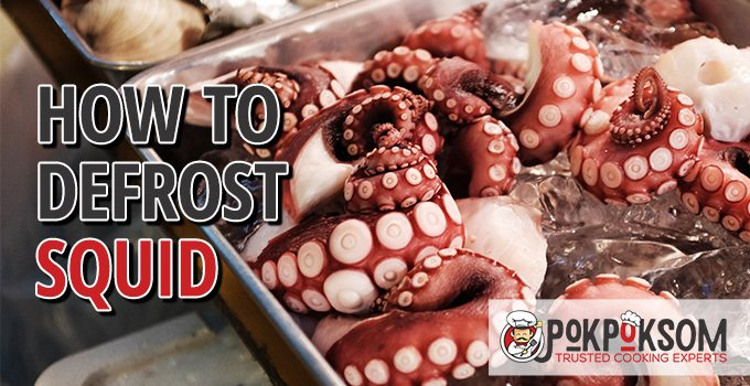 How To Defrost Squid