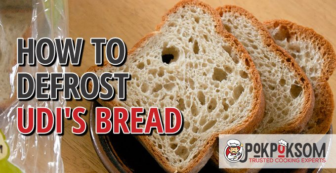 How To Defrost Udi's Bread