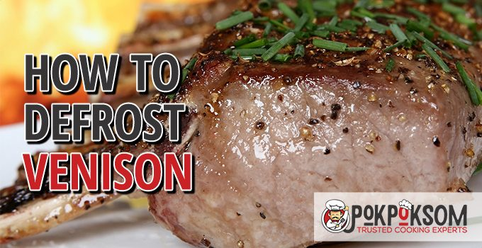 How To Defrost Venison