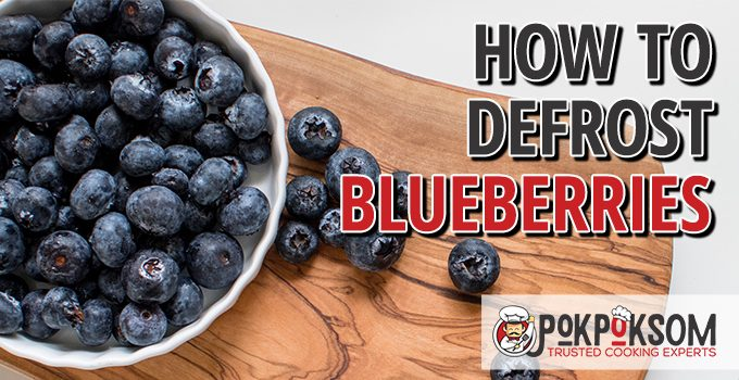 How To Defrost Blueberries