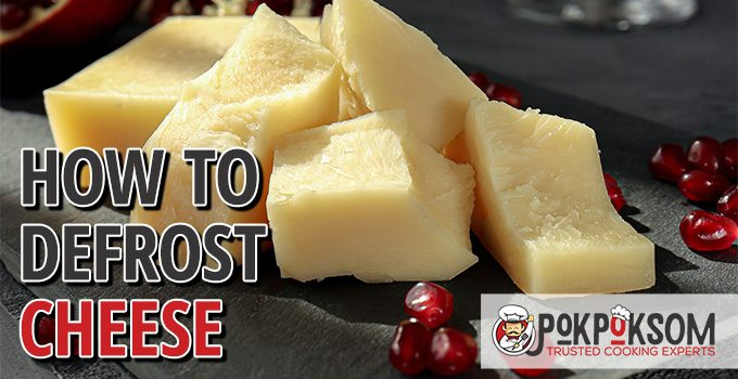 How To Defrost Cheese