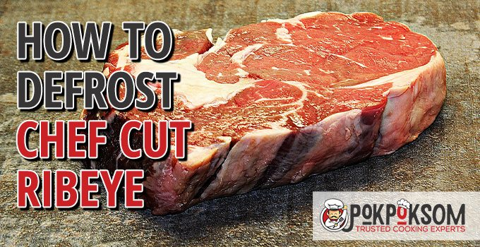 How To Defrost Chef Cut Ribeye