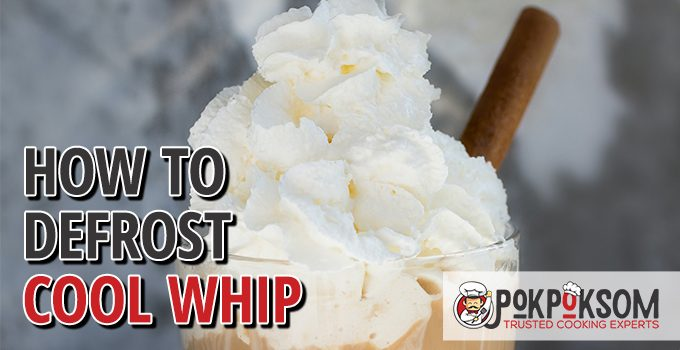 How To Defrost Cool Whip