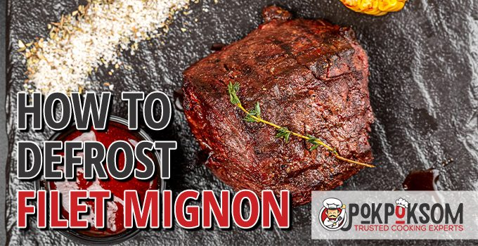How To Defrost Filet Mignon