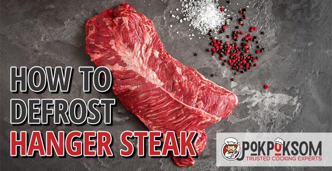 How To Defrost Hanger Steak