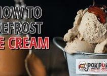How to Defrost Ice Cream?