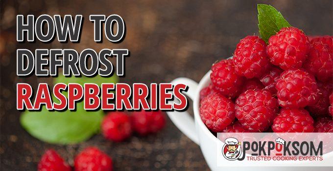 How To Defrost Raspberries
