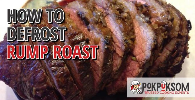 How To Defrost Rump Roast