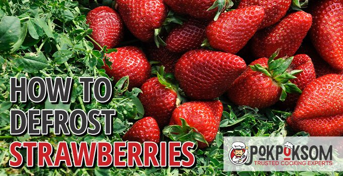 How To Defrost Strawberries