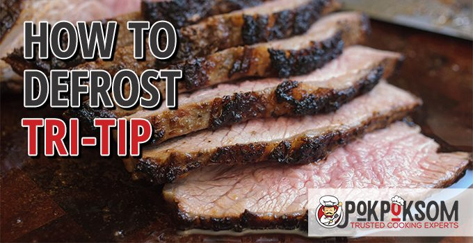 How To Defrost Tri Tip