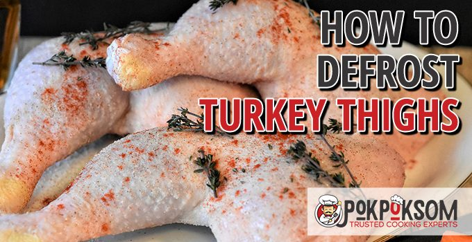 How To Defrost Turkey Thighs