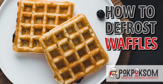 How To Defrost Waffles