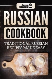 Russian Cookbook Traditional Russian Recipes Made Easy