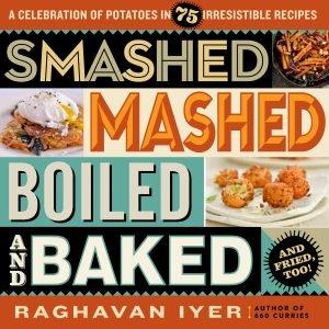 Smashed, Mashed, Boiled And Fried