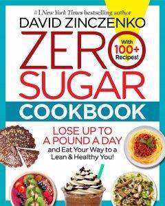 Zero Sugar Cookbook By David Zinczenko