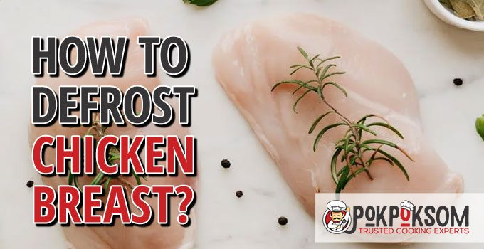 How To Defrost Chicken Breast