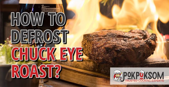 How To Defrost Chuck Eye Roast