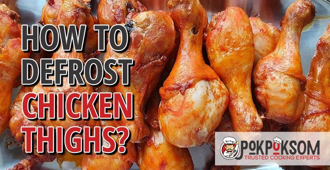 How To Defrost Chicken Thighs