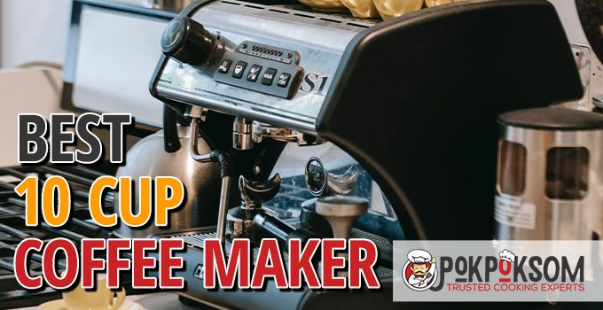 Best 10 Cup Coffee Maker
