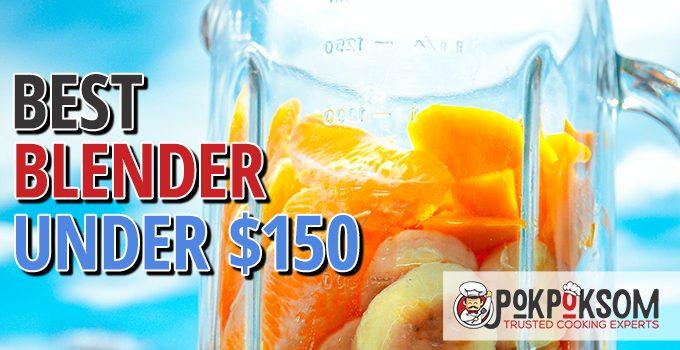 Best Blender Under $150