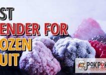 5 Best Blenders For Frozen Fruit (Reviews Updated 2021)