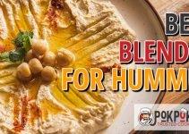 5 Best Blenders for Hummus (Reviews Updated 2021)