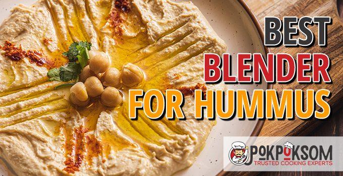 Best Blender For Hummus