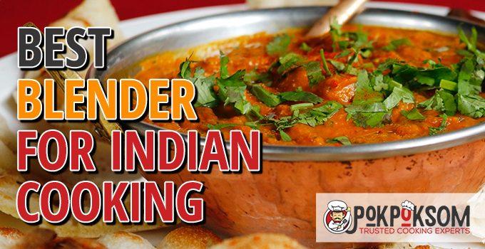 Best Blender For Indian Cooking
