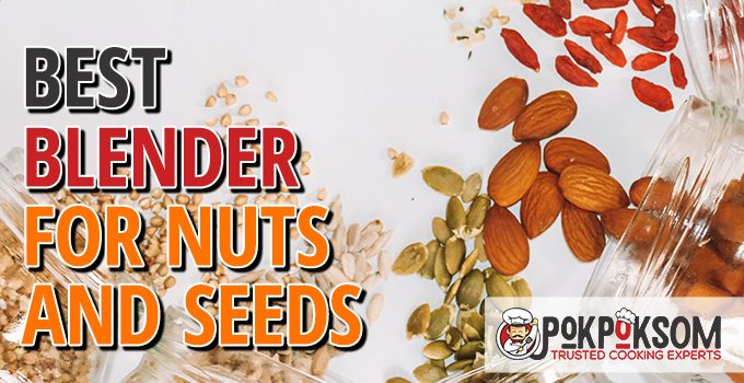 Best Blender For Nuts And Seeds