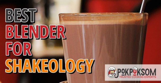 Best Blender For Shakeology