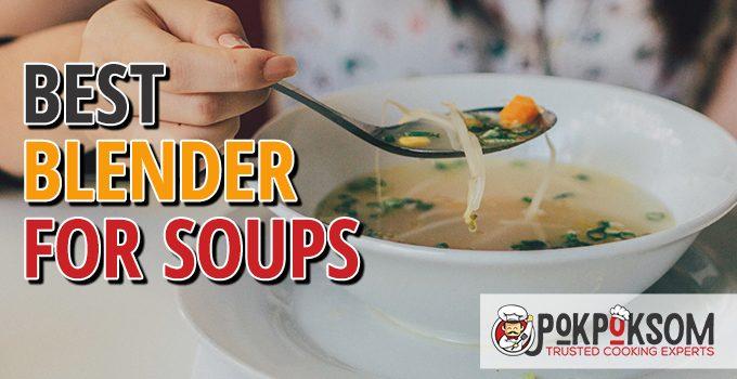 Best Blender For Soups