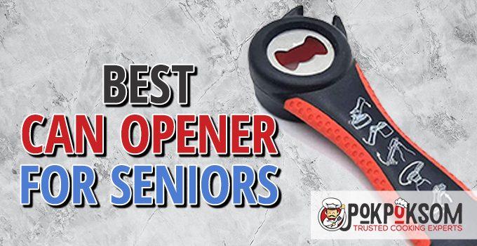 Best Can Opener For Seniors