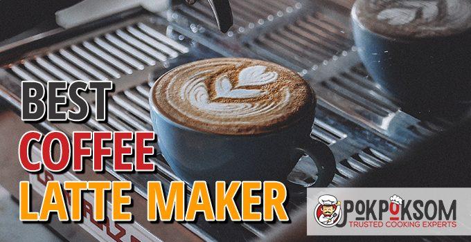 Best Coffee Latte Maker