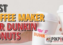 5 Best Coffee Makers for Dunkin Donuts Coffee (Reviews Updated 2021)